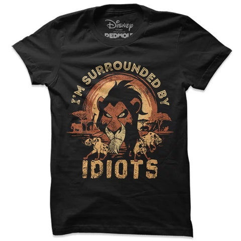 Disney The Lion King Scar I Am Surrounded By Idiots T Shirt-100% COTTON
