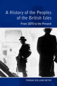 A History of the Peoples of the British Isles: From 1688 to 1914