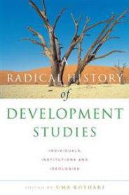 A radical history of development studies: individuals, institutions and ideol…