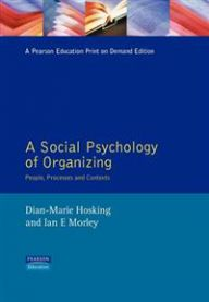 A Social Psychology of Organizing: People, Processes and Contexts