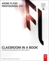 Adobe Flash Professional CS5 Classroom in a Book: The Official Training Workbook from Adobe Systems