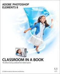 Adobe Photoshop elements 8 : classroom in a book : the official training work…