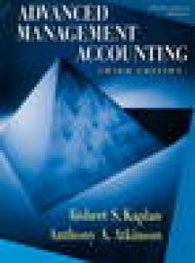 Advanced Management Accounting: Robert S. Kaplan, Anthony A. Atkinson