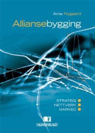 Alliansebygging: strategi, nettverk, marked