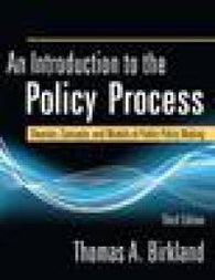 An Introduction to the Policy Process: Theories, Concepts, and Models of Public Policy Making