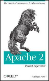 Apache 2 Pocket Reference: For Apache Programmers & Administrators