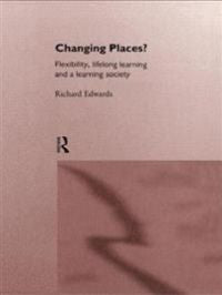 Changing places : flexibility, lifelong learning, and a learning society