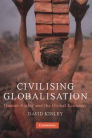 Civilising Globalisation: Human Rights and the Global Economy