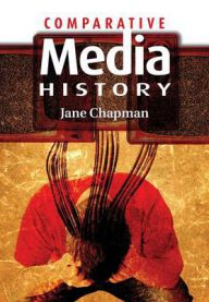 Comparative Media History: An Introduction: 1789 to the Present