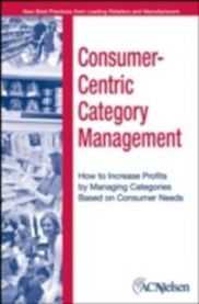 Consumer-Centric Category Management: How to Increase Profits by Managing Cat…