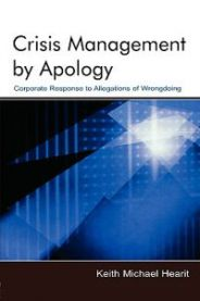 Crisis Management by Apology: Corporate Responses to Allegations ...