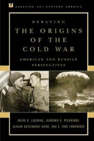 Debating the Origins of the Cold War: American and Russian Perspectives