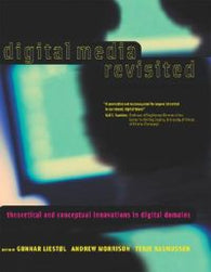 Digital Media Revisited: Theoretical And Conceptual Innovations In Digital Do…