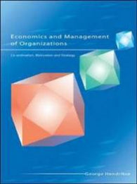 Economics and Management of Organizations: Co-Ordination, Motivation and Strategy