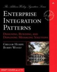 Enterprise Integration Patterns: Designing, Building, and Deploying Messaging…