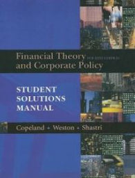Financial Theory and Corporate Policy: Student Solutions Manual