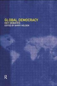Global Democracy: Key Debates