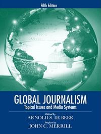 Global Journalism: Topical Issues and Media Systems