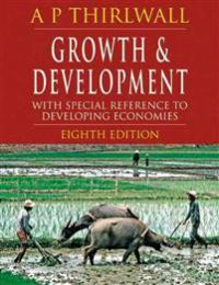 Growth and Development, Eighth Edition: With Special Reference to Developing Economies