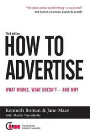 How to Advertise: What Works, what Doesn't - and why