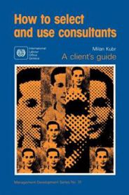 How to select and use consultants: a client's guide