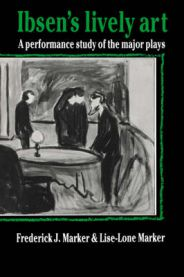 Ibsen's Lively Art: A Performance Study of the Major Plays