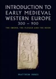 Introduction to Early Medieval Western Europe, 300-900: The Sword, the Plough…