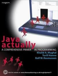 Java Actually: A Comprehensive Primer in Programming