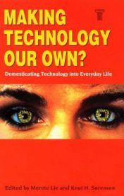 Making technology our own?: domesticating technology into everyday life
