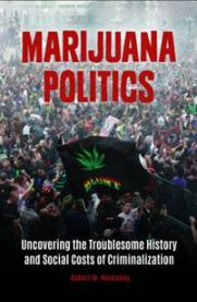 Marijuana Politics: Uncovering the Troublesome History and Social Costs of Cr…