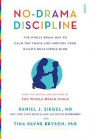 No-Drama Discipline: the bestselling parenting guide to nurturing your child'…