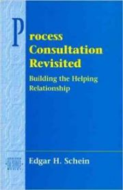 Process Consultation Revisited: Building the Helping Relationship (Prentice Hall Organizational Development Series)