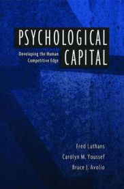 Psychological Capital:Developing the Human Competitive Edge: Developing the Human Competitive Edge