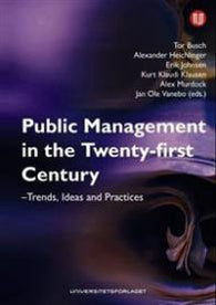 Public Management in the Twenty-First Century: Trends, Ideas and Practices