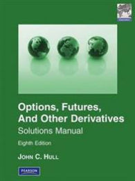 Solutions Manual for Options, Futures and Other Derivatives Global Edition
