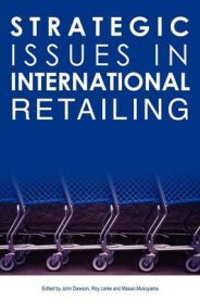 Strategic Issues in International Retailing: Concepts and Cases