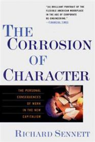 The corrosión of character: the personal consequences of work in the new capitalism