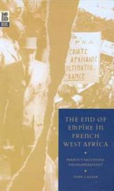 The End of Empire in French West Africa: France's Successful Decolonization?