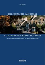 The English Language: A Text-based Resource Book : from Increased ...