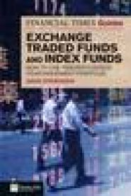 The Financial Times Guide to Exchange Traded Funds and Index Funds: How to Us…