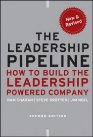The Leadership Pipeline: How to Build the Leadership Powered Company: How to …