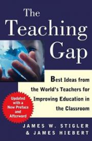 The Teaching Gap: Best Ideas from the World's Teachers for Improving Educatio…