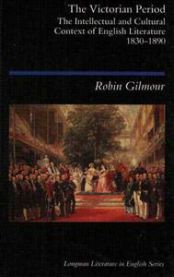 The Victorian period: the intellectual and cultural context of English literature, 1830-1890