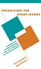 Theorizing the Avant-Garde: Modernism, Expressionism, and the Problem of Post…
