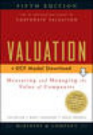 Valuation, + Download: Measuring and Managing the Value of Companies