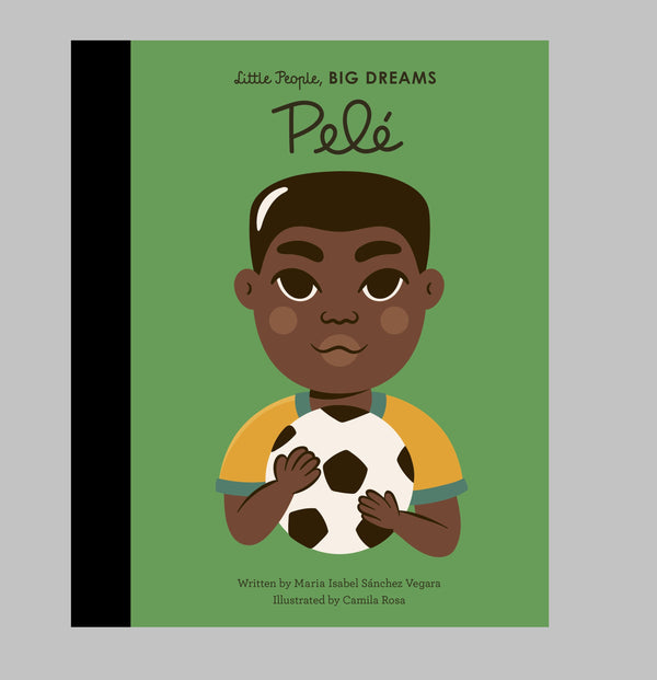 Pele: Little People, Big Dreams
