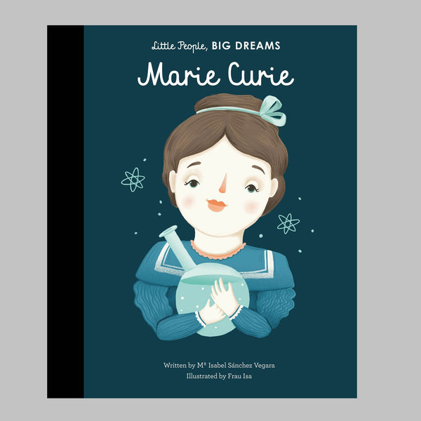 Marie Curie: Little People, Big Dreams