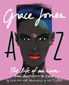 Grace Jones A to Z: The Life of an Icon