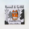 Hansel and Gretal Enamel Pin