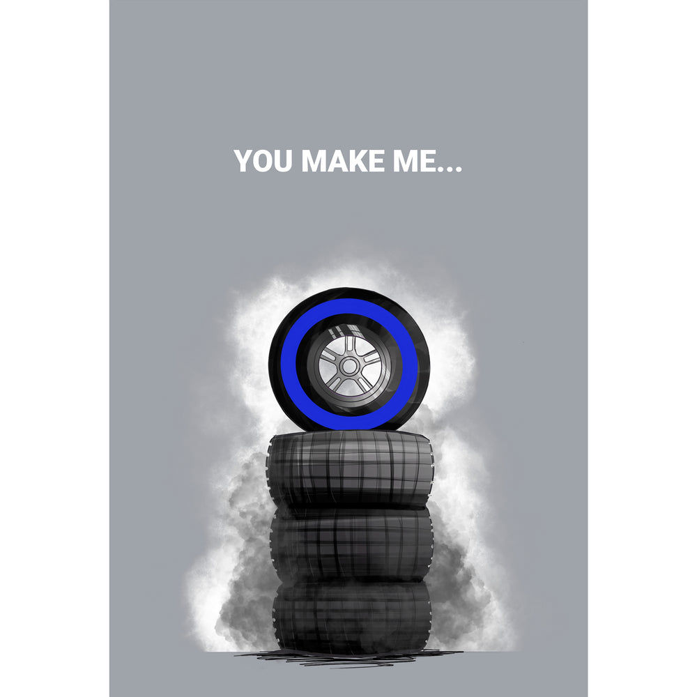 You Make Me Greetings Card (Blue)